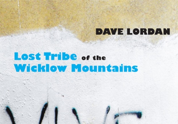 Get lost: Dave Lordan launches Lost Tribe of The Wicklow Mountains, his third collection of poems, tonight in Toner's of Baggot Street, Dublin 2.